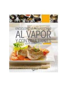 Enciclopedia para Cocinar al Vapor y con Olla Exprés