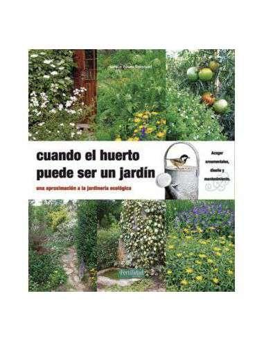 Cuando el Huerto puede ser un Jardín