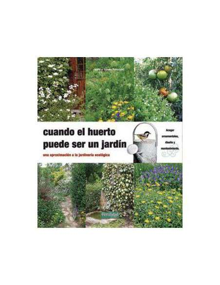 Cuando el Huerto puede ser un Jardín La Fertilidad de la Tierra - 8