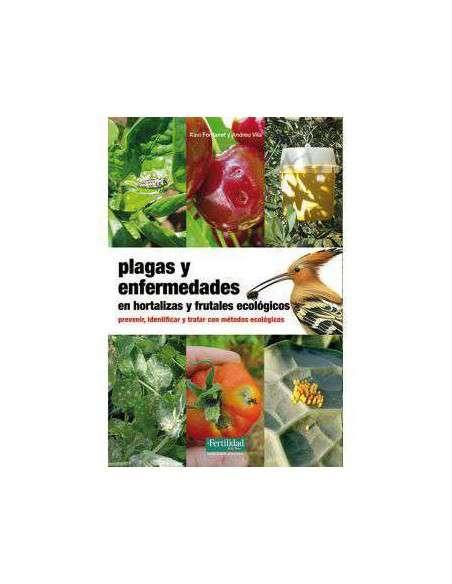 Plagas y Enfermedades en Hortalizas y Frutales La Fertilidad de la Tierra - 1