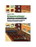El Huerto Urbano: Plantas Aromáticas